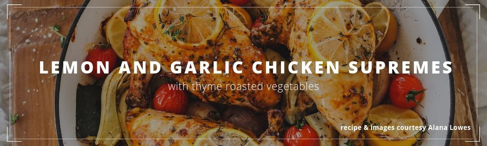 Lemon & Garlic Chicken Supremes_BLOG_1000x300