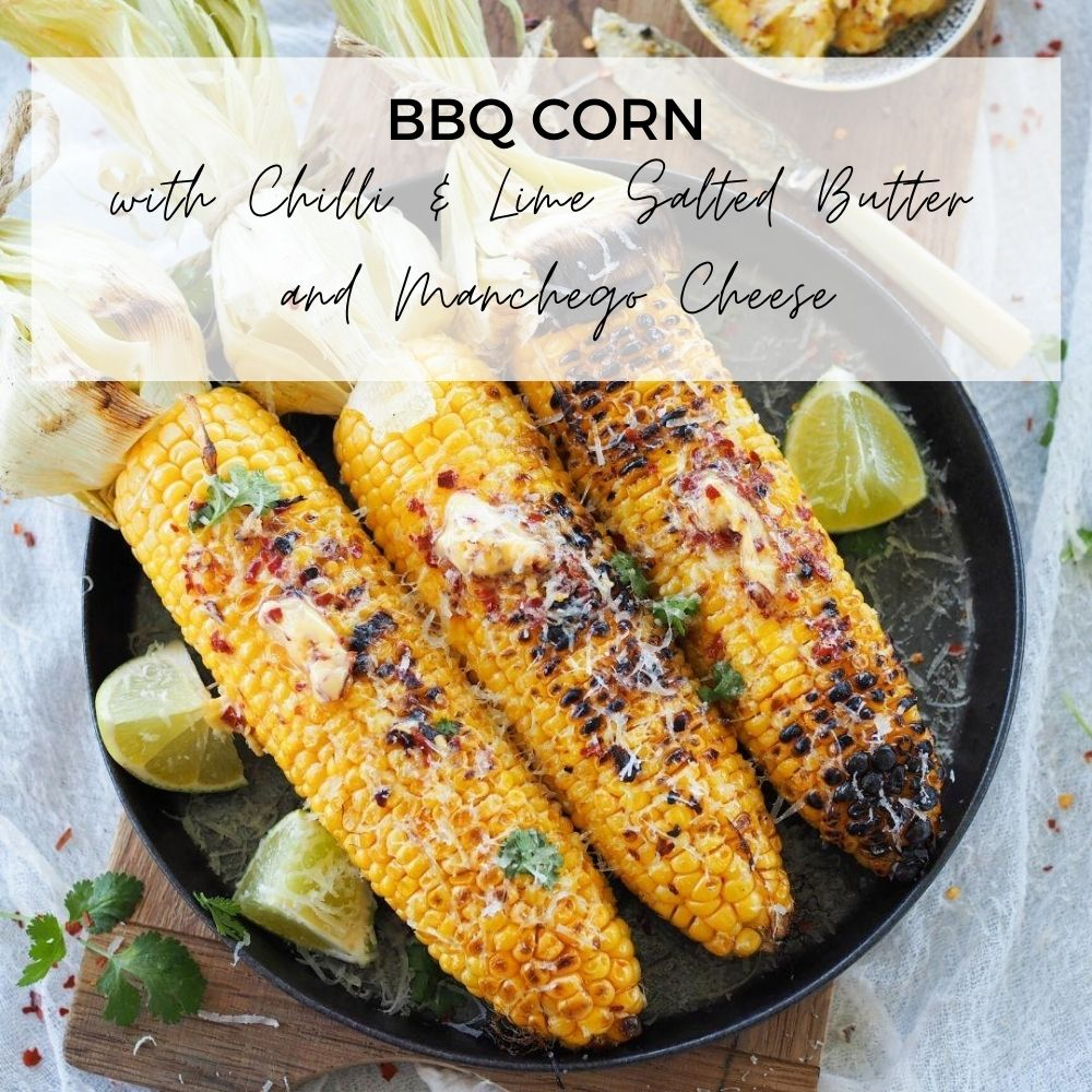 BBQ Corn with Chilli & Lime Salted Butter and Manchego Cheese_blog 1000x1000