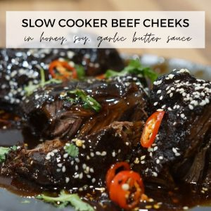 Slow Cooker Beef Cheeks in honey, soy, garlic butter sauce