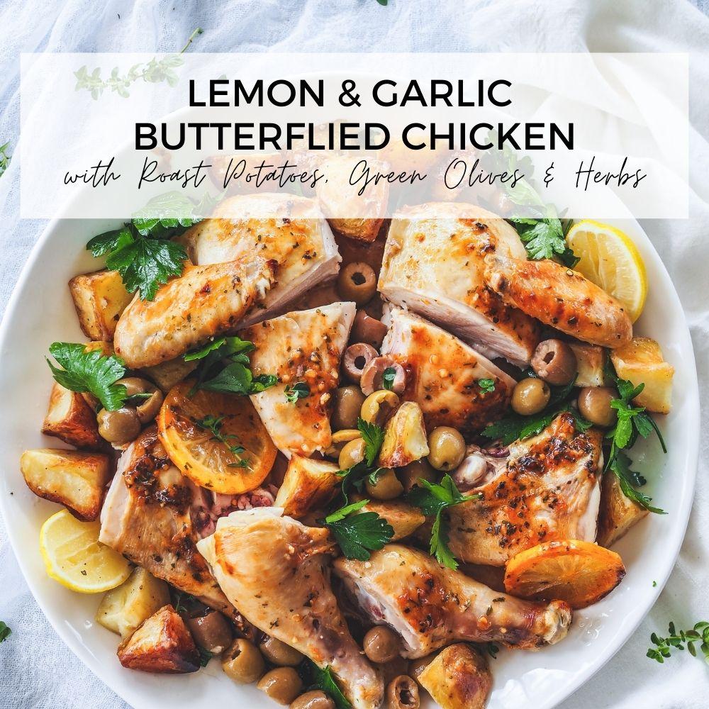 Lemon & Garlic Butterflied Chicken with Roast Potatoes