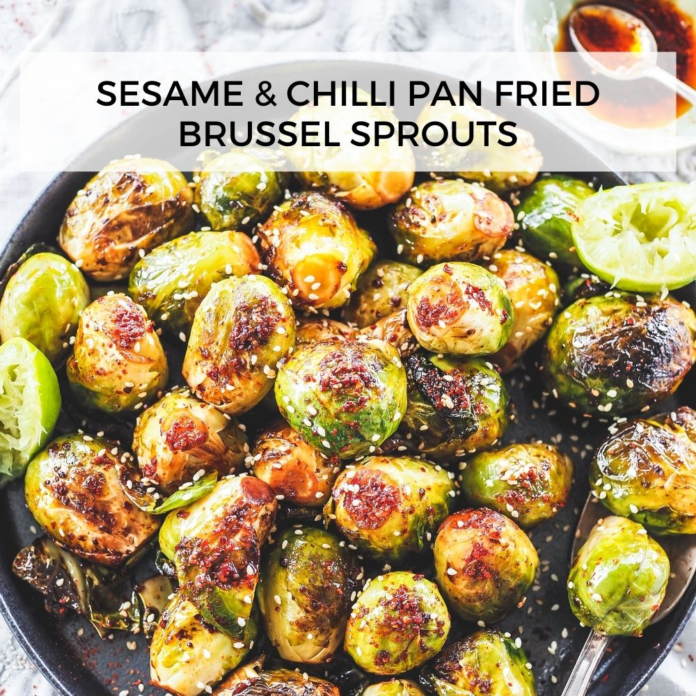 Sesame & Chilli Pan Fried Brussel Sprouts